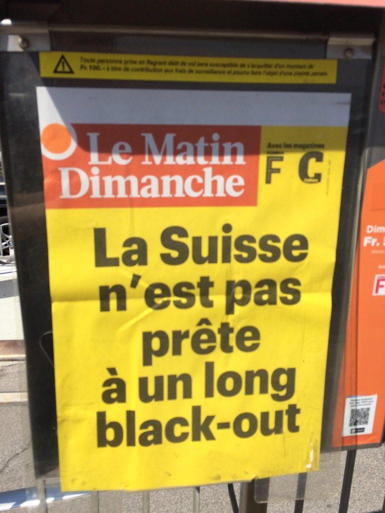 manchette le matin dimanche, la suisse n'est pas prête à un long black-out